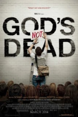 God's Not Dead … He's Surely Alive