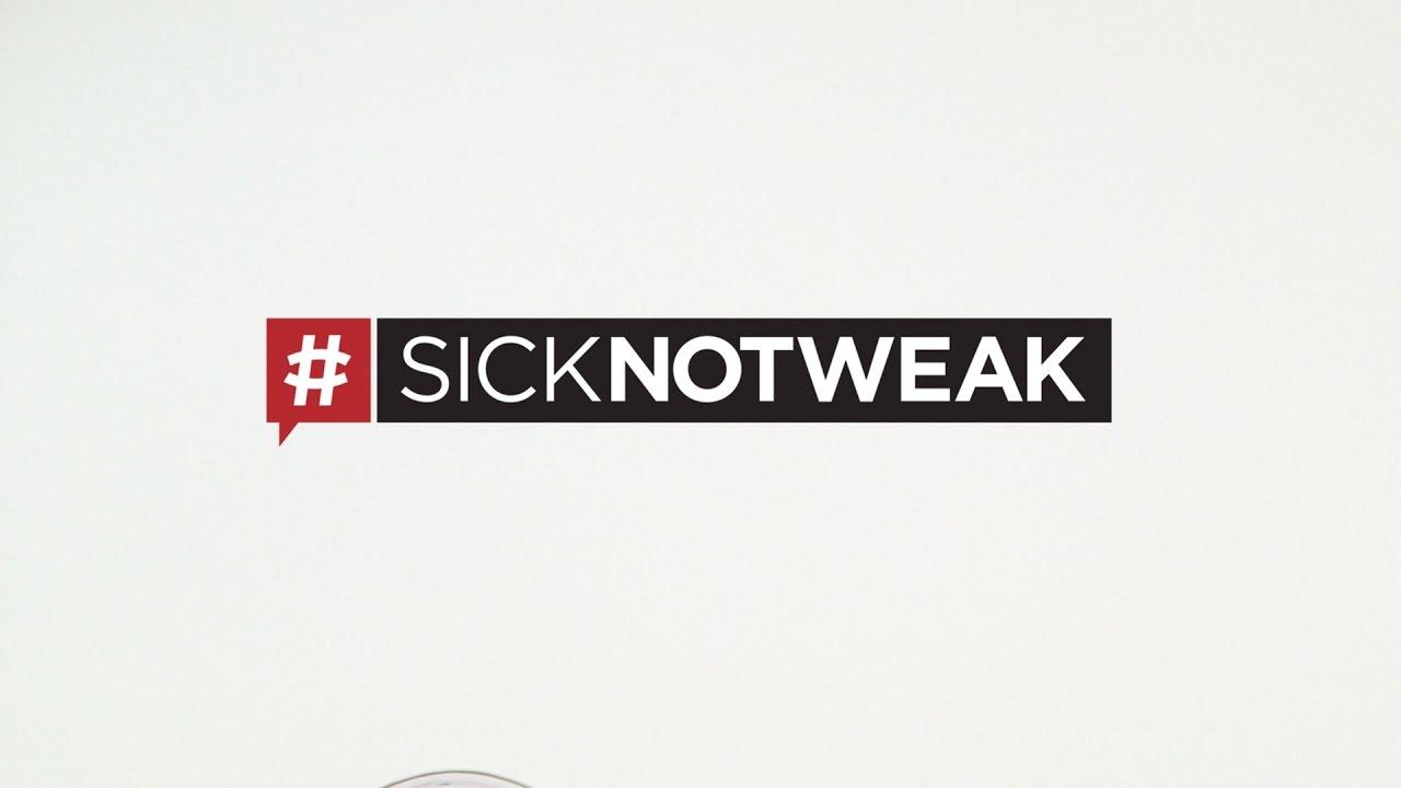 We're Sick, Not Weak