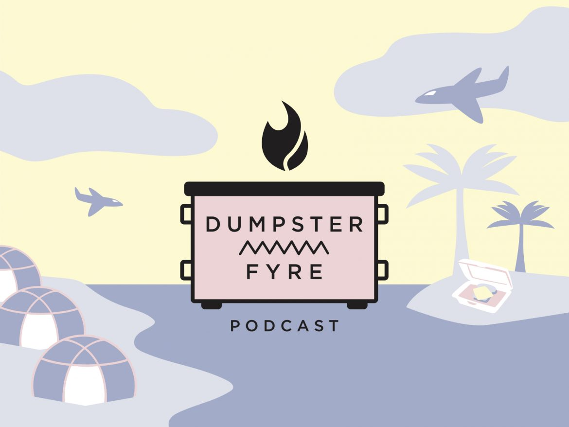 Does Dumpster Fyre Live Up to the Name?